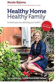 Healthy Home Healthy Family 3/e: Is where you live, affecting your health?