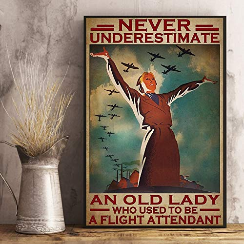 Never Underestimate An Old Lady Who Used To Be A Flight Attendant Vertical Poster, Unframed Poster | Poster No Frame Board For Office Decor, Best Gift For Family And Your Friends 11.7*16.5 Inch