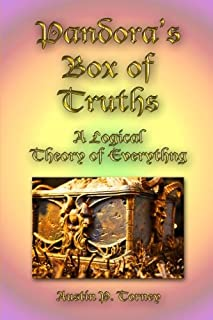 Pandora's Box of Truths?A Logical Theory of Everything