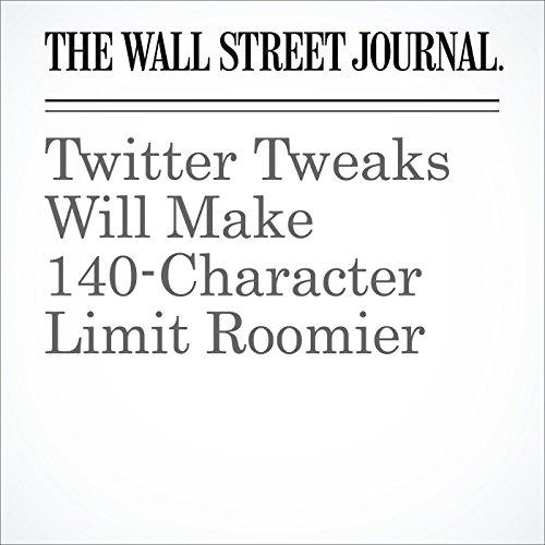 Twitter Tweaks Will Make 140-Character Limit Roomier cover art