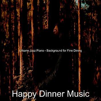 Urbane Jazz Piano - Background for Fine Dining