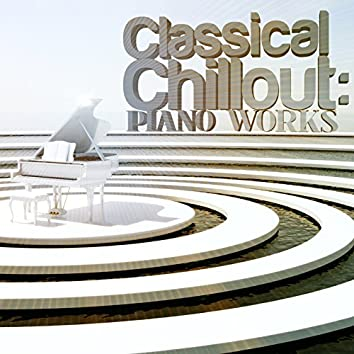 Classical Chillout: Piano Works