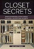 Closet Secrets: Consejos Profesionales para Diseñar tu Armario o Vestidor como un Esperto