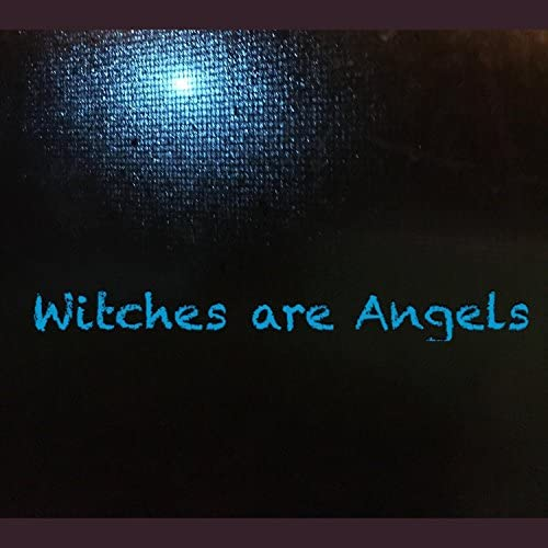Witches Are Angels