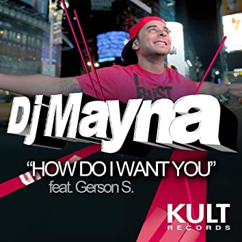 KULT Records Presents: How Do I Want You