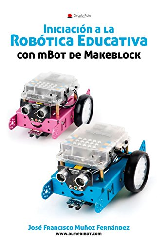 Iniciación a la Robótica Educativa con mBot de Makeblock eBook: Muñoz Fernandez, José Francisco: Amazon.es: Tienda Kindle