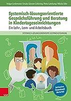 Systemisch-loesungsorientierte Gespraechsfuehrung und Beratung in Kindertageseinrichtungen: Ein Lehr-, Lern- und Arbeitsbuch - Buch und Kartenset