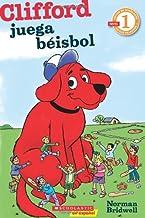Lector de Scholastic Nivel 1: Clifford juega béisbol: (Spanish language edition of Scholastic Reader Level 1: Clifford Makes the Team) (Spanish Edition)
