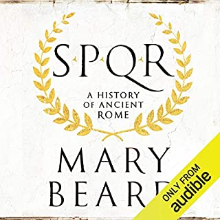SPQR     A History of Ancient Rome              By:                                                                                                                                 Mary Beard                               Narrated by:                                                                                                                                 Phyllida Nash                      Length: 18 hrs and 30 mins     1,680 ratings     Overall 4.3
