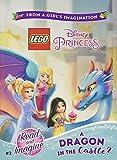 LEGO Disney Princess: A Dragon in the Castle?: Chapter Book 2 (Lego Disney Princess: Read and Imagine)