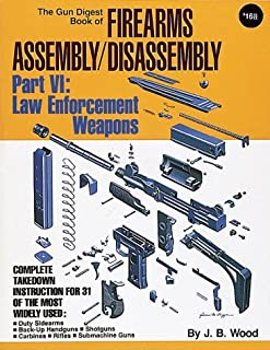 """""""Gun Digest"""" Book of Firearms Assembly/Disassembly: Law Enforcement Weapons Pt. 6"""