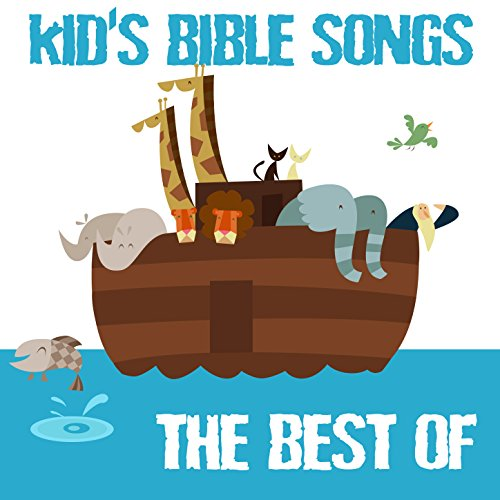 Kid's Bible Songs - The Best Of