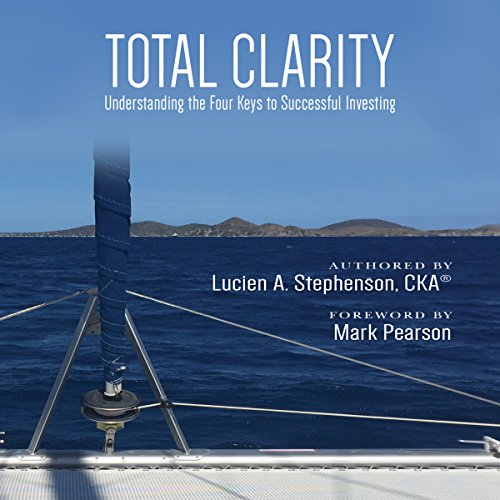 Total Clarity: Understanding the Four Keys to Successful Investing audiobook cover art