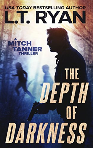 The Depth of Darkness (Mitch Tanner Book 1) by [L.T. Ryan]