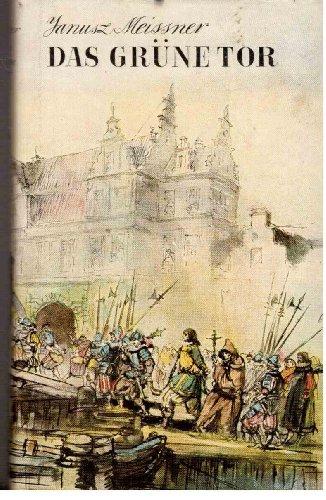 Janusz Meissner: Das grüne Tor