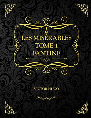 Les Misérables Tome 1 Fantine: Edition Collector - Victor Hugo
