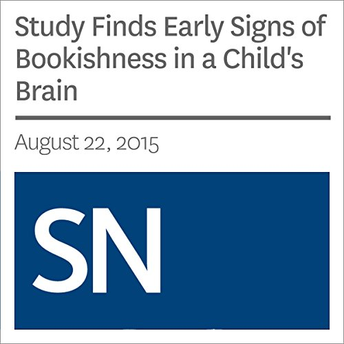 Study Finds Early Signs of Bookishness in a Child's Brain audiobook cover art