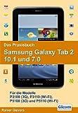 Das Praxisbuch Samsung Galaxy Tab 2 10.1 und 7.0: Für die Modelle P3100 (3G), P3110 (Wi-Fi), P5100 (3G) und P5110 (Wi-Fi) by Rainer Gievers(5. September 2012)