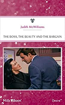 The Boss, The Beauty And The Bargain by [Judith McWilliams]