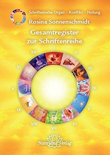 Gesamtregister zur Schriftenreihe Organ - Konflikt - Heilung: Band 13: Index der Bände I bis XII. Mit Arzneimittel-, Stichwort- und Krankheitenverzeichnis.