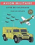 avion militaire livre de coloriage pour les enfants: Avions de l'armée de l'air, navires de combat, avions de combat, etc., livre de coloriage amusant pour les enfants de 4 à 6 ans