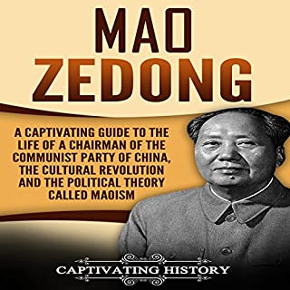 Mao Zedong     A Captivating Guide to the Life of a Chairman of the Communist Party of China, the Cultural Revolution and the Political Theory of Maoism              By:                                                                                                                                 Captivating History                               Narrated by:                                                                                                                                 Duke Holm                      Length: 2 hrs and 2 mins     28 ratings     Overall 4.6