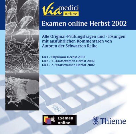 Examen online, Herbst 2002, 1 CD-ROM Alle Original-Prüfungsfragen und -Lösungen mit ausführlichen Kommentaren von Autoren der Schwarzen Reihe. GK 1 Physikum, GK 2 1. Staatsexamen, GK 3 2. Staatsexamen, Für Windows 98/Me/NT 4.0/2000/XP