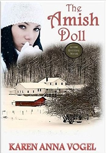 The Amish Doll: Amish Knitting Novel (Bonus Knitting Pattern Included) by [Karen Anna Vogel]