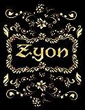 ZYON GIFT: Novelty Zyon Journal, Present for Zyon Personalized Name, Zyon Birthday Present, Zyon Appreciation, Zyon Valentine - Blank Lined Zyon Notebook
