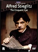 Alfred Stieglitz: Eloquent Eye [DVD]