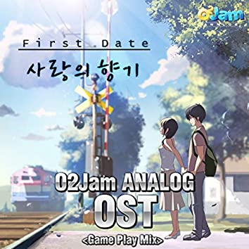 O2Jam Analog - First Date - 사랑의 향기 (Original Soundtrack)