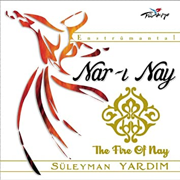 Nar-ı Nay  (The Fire Of Nay)