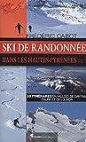 SKI DE RANDONNEE DANS LES HAUTES-PYRENEES VOL 2