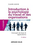 Introduction à la psychologie du travail et des organisations - Concepts de base et applications