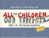 All the Children: The ABC of Mean Rhymes