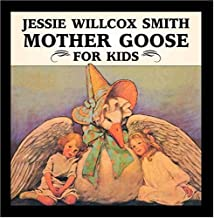 Jessie Willcox Smith Mother Goose for Kids (Great Art for Kids)