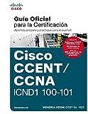 CCENT/CCNA ICND 100-101: GUÍA EXAMEN CERTIFICACIÓN (Cisco Press)