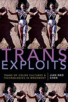 Trans Exploits: trans of color cultures and technologies in movement