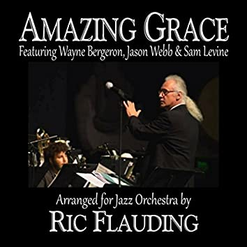 Amazing Grace (Jazz Orchestra) [feat. Wayne Bergeron, Jason Webb & Sam Levine]
