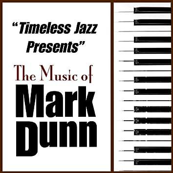 Timeless Jazz Presents: The Music of Mark Dunn