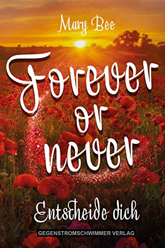 Forever or Never: Entscheide dich