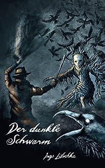 Dunkler Schwarm (Gil Kayn Serie 7) (German Edition) by [Ingo Litschka, Sina Holste]