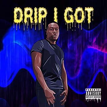 Drip I Got