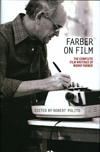 Farber on Film: The Complete Film Writings of Manny Farber: A Library of America Special Publication