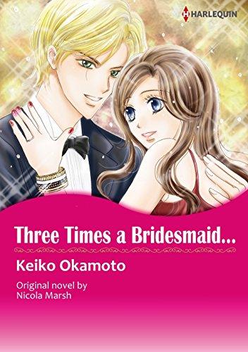 Three Times A Bridesmaid...: Harlequin comics (English Edition)