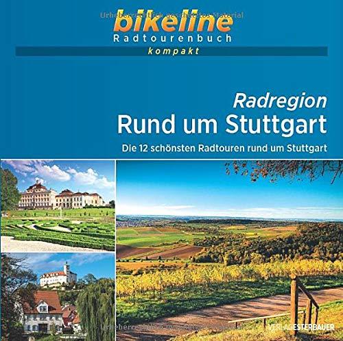 Radregion Rund um Stuttgart: Die schönsten Radtouren rund um Stuttgart, 12 Touren, 1:50.000, 685 km, GPS-Tracks Download, Live-Update (bikeline Radtourenbuch kompakt)