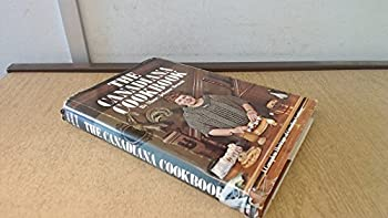The Canadiana cookbook;: A complete heritage of Canadian cooking 0919364055 Book Cover