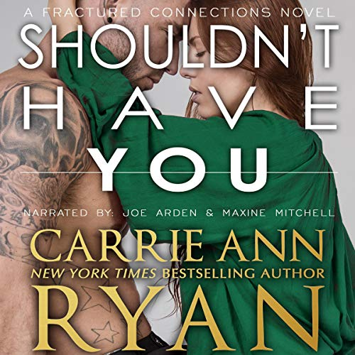 Shouldn't Have You Audiobook By Carrie Ann Ryan cover art