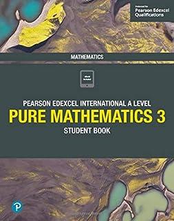 Pearson Edexcel International A Level Mathematics Pure Mathematics 3 Student Book
