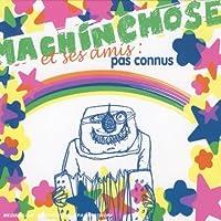 Machin Chose Et Ses Amis:.